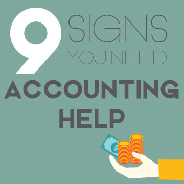 9 Signs You Need Accounting Help