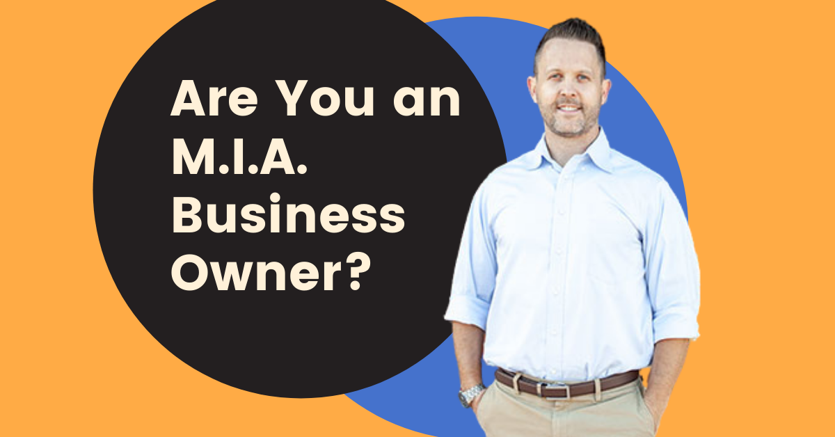 Are You an MIA Business Owner-1