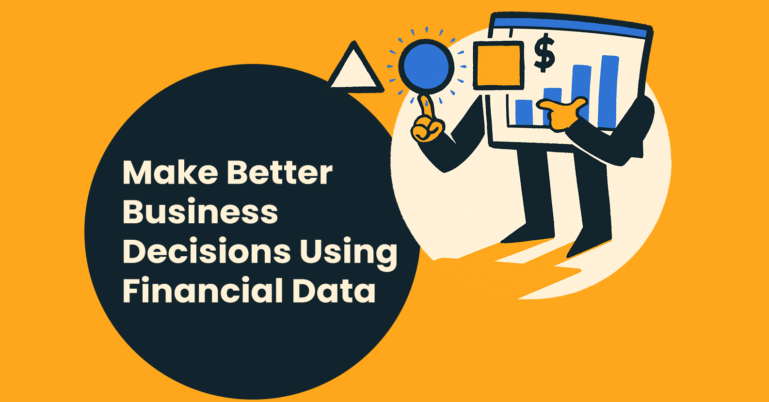 Make Better Business Decisions Using Your Financial Statements