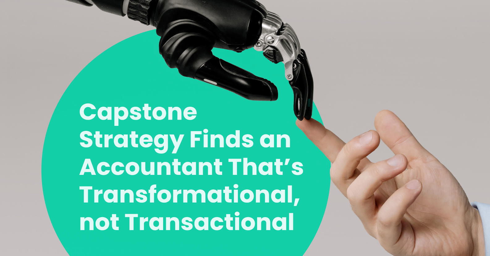 Capstone Strategy Finds an Accountant That's Transformational, not Transactional