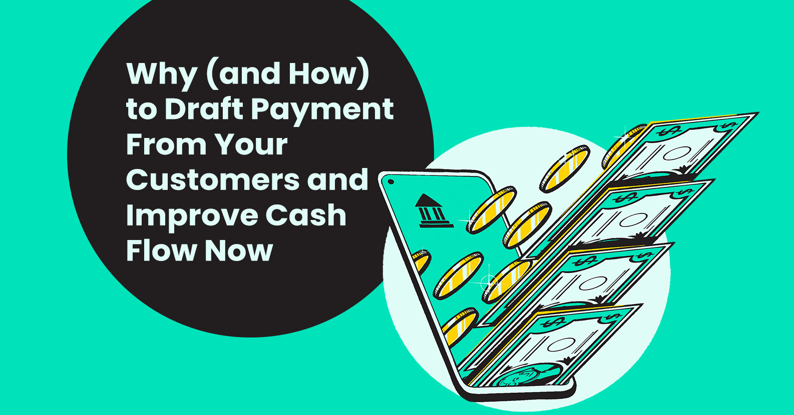 Why (and How) to Draft Payments from Your Customers and Improve Cash Flow