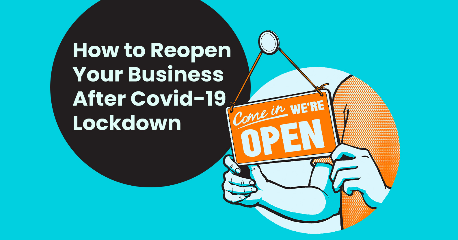 Phase Three Is Here: How to Reopen Your Business After Covid-19 Lockdown